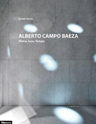 Alberto Campo Baeza - Davide Turrini